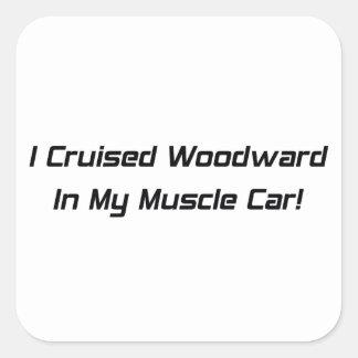 Crucé Woodward en mi coche del músculo Pegatina Cuadrada