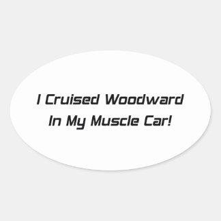 Crucé Woodward en mi coche del músculo Pegatina Ovalada