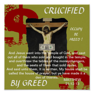 CRUCIFIED BY GREED OCCUPY BE FREED POSTER