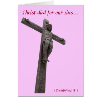 Crucifix Christ Died For Our Sins III Card