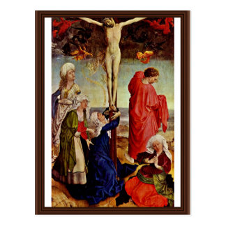 Crucifixion By Campin Robert (Best Quality) Postcards