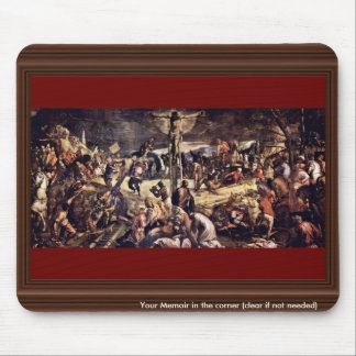 Crucifixion By Tintoretto Jacopo (Best Quality) Mousepad