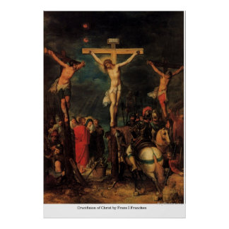 Crucifixion of Christ by Frans I Francken Poster