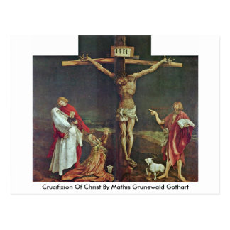 Crucifixion Of Christ By Mathis Grunewald Gothart Postcard