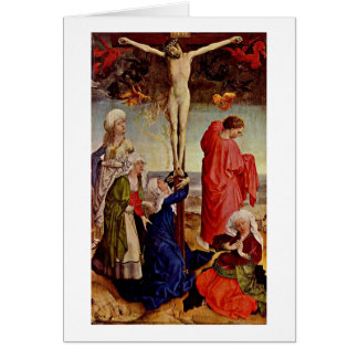 Crucifixion Of Christ By Robert Campin Card