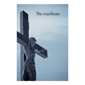 crucifixion of Jesus Christ poster print