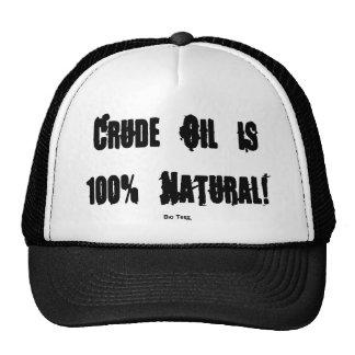 Crude Oil is 100% Natural!, Bio Teez , TM Mesh Hat