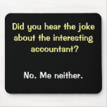 Cruel Accountant Joke - Accountant Sense of Humor Mouse Pad
