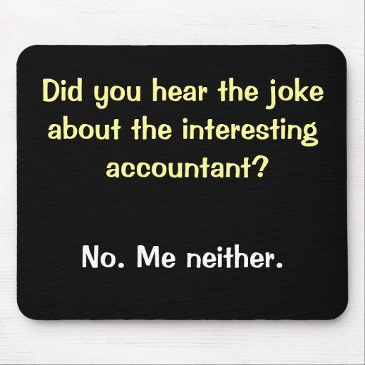 Cruel Accountant Joke - Accountant Sense of Humor Mouse Mat