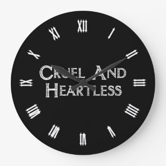Cruel And Heartless Large Clock