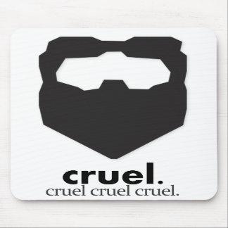 Cruel Cruel Cruel Mouse Pads