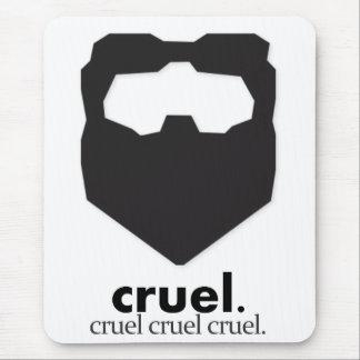 Cruel cruel cruel mousepad