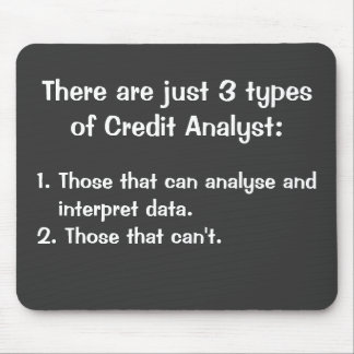 Cruel Funny Credit Analyst Famous Quote Joke Gift Mouse Pad