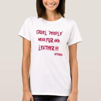 CRUEL 'PEOPLE' wear FUR and LEATHER !!!!, -KATU... T-Shirt