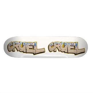 Cruel skateboard