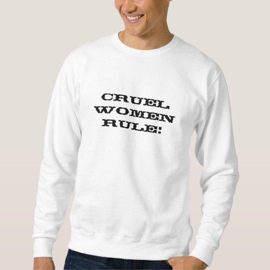 Cruel Women Sweatshirt