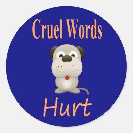 Cruel Words Hurt Classic Round Sticker