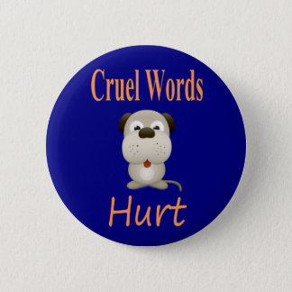 Cruel Words Hurt Pinback Button