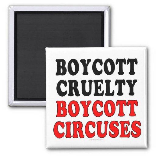 Crueldad del boicoteo. Circos del boicoteo. (imán) Imán Cuadrado