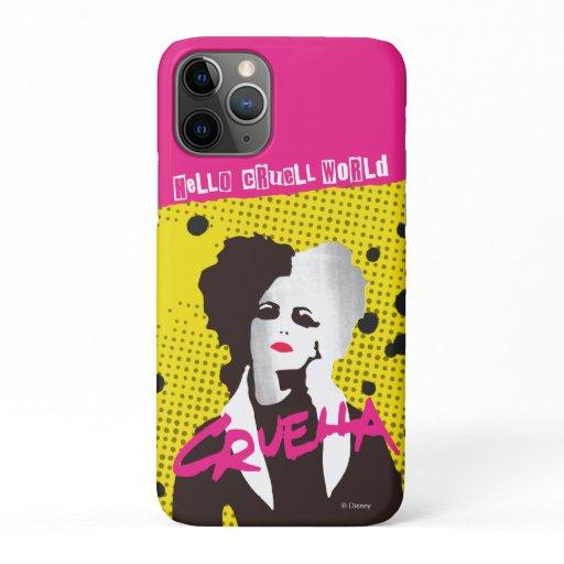 Cruella | Hello Cruell World Ransom Stencil Art iPhone 11 Pro Case