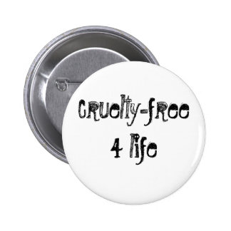 Cruelty-free 4 life pinback buttons