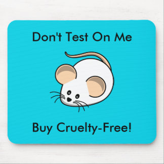 """Cruelty-Free Mouse"" Mouse Pad"
