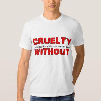 Cruelty is one fashion statement... t shirt
