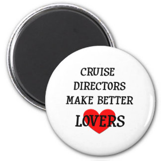 Cruise Directors Make Better Lovers Magnet