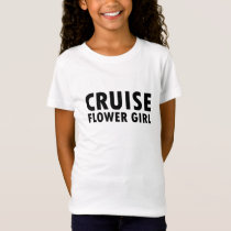 Cruise Flower Girl T-Shirt