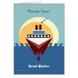 Cruise - Head Waiter - Thank you Greeting Card