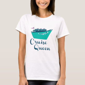 Cruise Queen T-Shirt