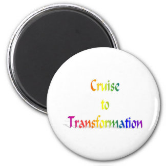 Cruise to Transformation Magnet