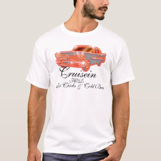 Cruisein for hot chicks & cold beer T-Shirt