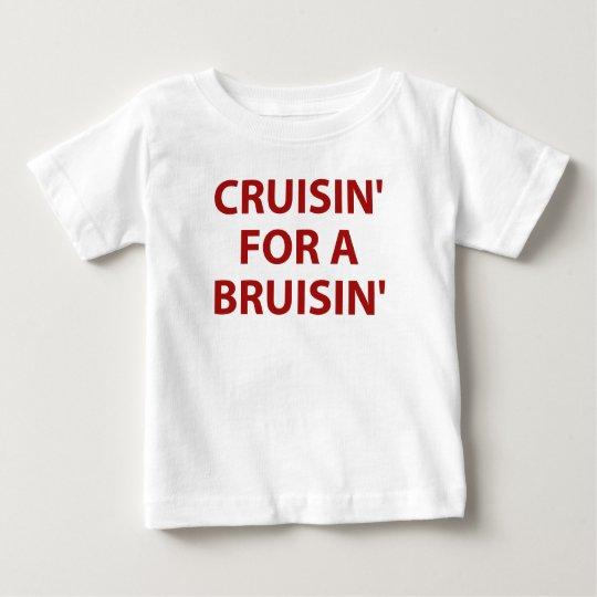 Cruisin' for a Bruisin' Baby T-Shirt