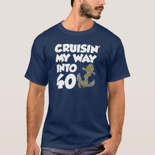 Cruisin My Way Into 40 ON DARK T_Shirt