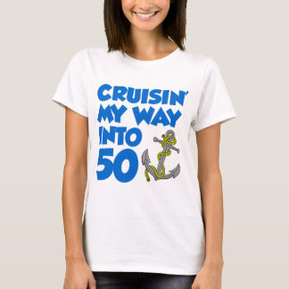 Cruisin' My Way Into 50 T-Shirt