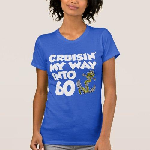 Cruisin My Way Into 60 ON DARK T_Shirt