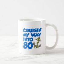 Cruisin' My Way Into 80 Mug