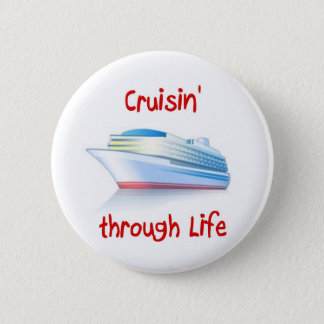 cruisin' through life pinback button