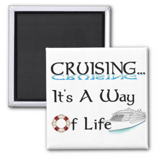 Cruising... A Way Of Life 2 Inch Square Magnet
