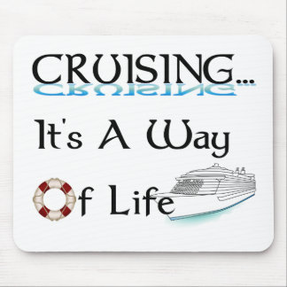 Cruising... A Way Of Life Mouse Pad