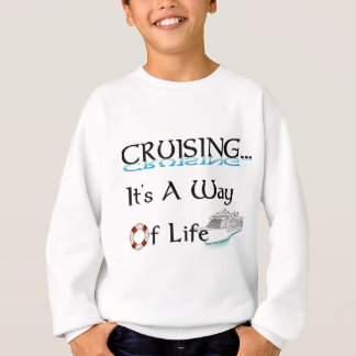Cruising... A Way Of Life Sweatshirt