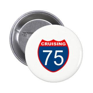 Cruising at 75 pinback button