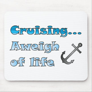 Cruising... Aweigh of Life Mouse Pad