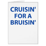 Cruising for a Bruising Greeting Cards