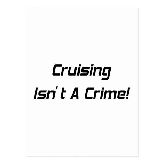 Cruising Isn't A Crime Postcard