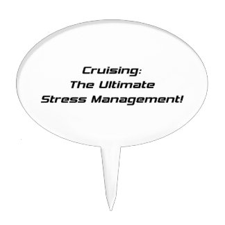 Cruising The Ultimate Stress Management Cake Toppers