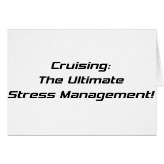 Cruising The Ultimate Stress Management Card