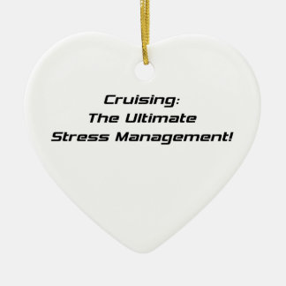 Cruising The Ultimate Stress Management Ceramic Ornament