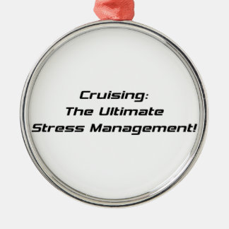 Cruising The Ultimate Stress Management Metal Ornament